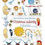 """""""Potworne mikroby. Wszystko o przydatnych bakteriach i podłych wirusach"""""""