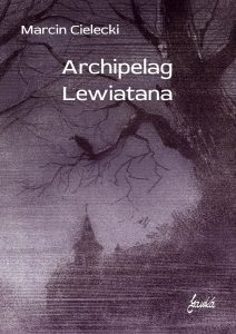 Archipelag Lewiatana Marcin Cielecki