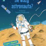 """""""Ile waży astronauta?"""""""
