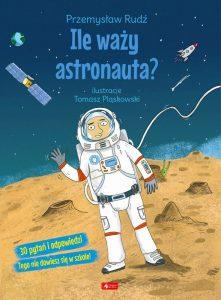 Ile waży astronauta Przemysław Rudź