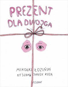 Prezent dla dwojga, Mikołaj Łoziński, Jan Koza