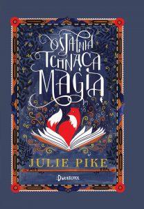 Ostatnia Tchnąca Magią Julie Pike