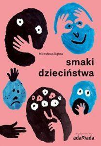 Smaki dzieciństwa Mirosława Kątna
