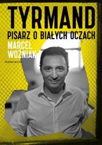 Tyrmand. Pisarz o białych oczach Marcel Woźniak