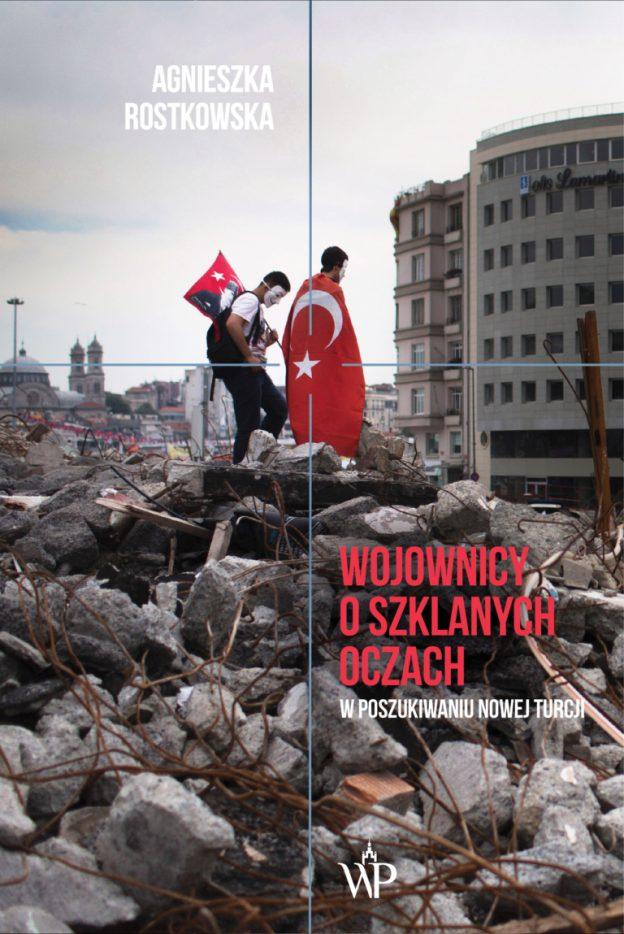 Wojownicy o szklanych oczach. W poszukiwaniu nowej Turcji