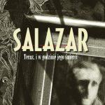 """""""Salazar. Teraz, i w godzinie jego śmierci"""""""