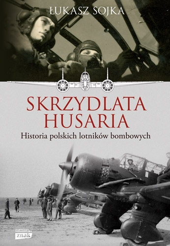 Skrzydlata husaria. Historia polskich lotników bombowych