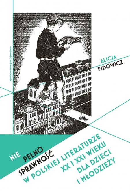 Alicja Fidowicz, Niepełnosprawność w polskiej literaturze XX i XIX wieku dla dzieci i młodzieży