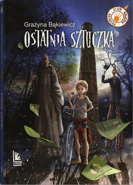 Grażyna Bąkiewicz, Ostatnia sztuczka