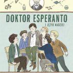 """""""Doktor Esperanto i język nadziei"""""""