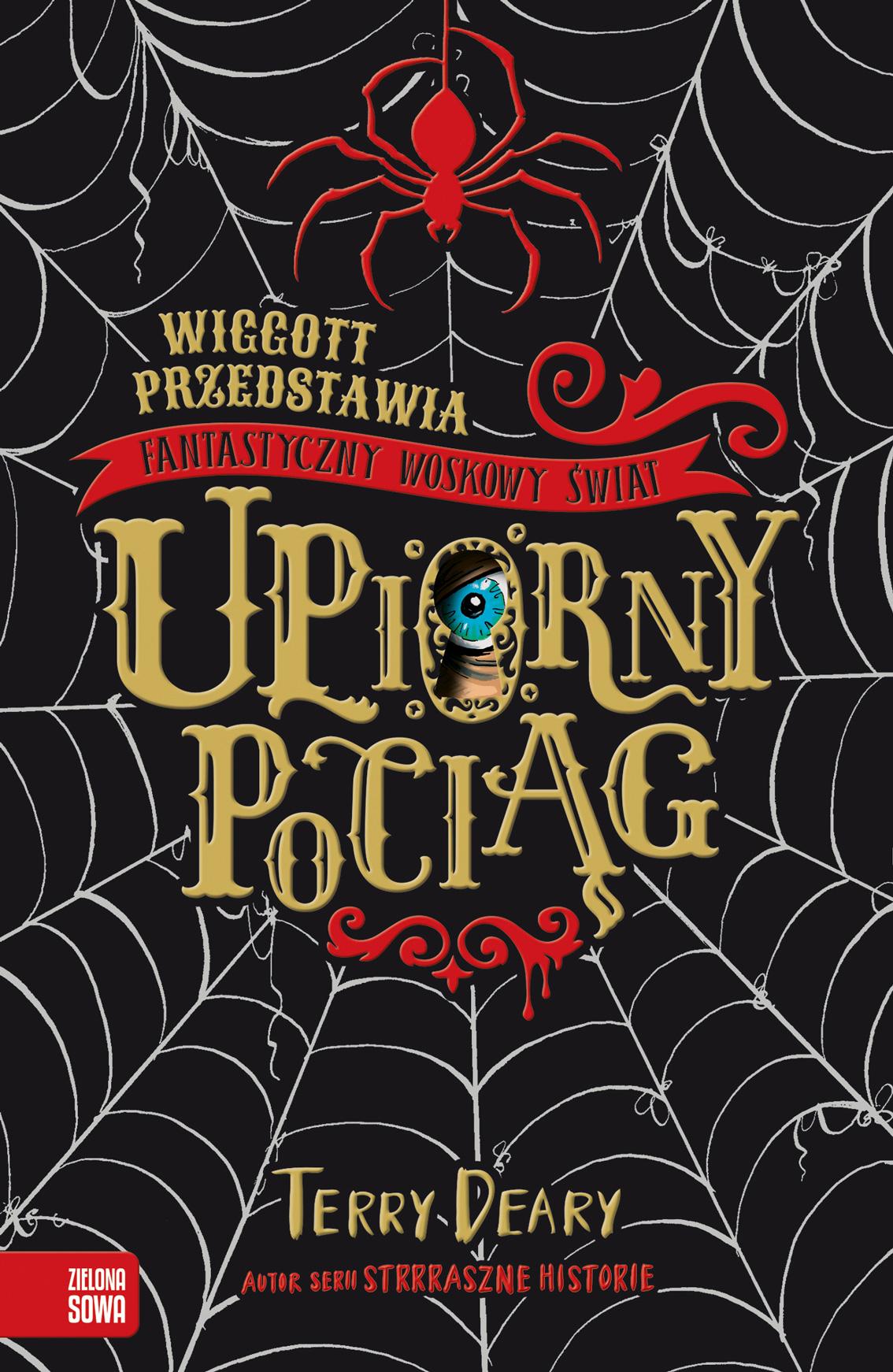 Wiggott przedstawia Fantastyczny Woskowy Świat. Upiorny pociąg Terry Deary