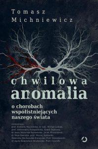 Tomasz Michniewicz, Chwilowa anomalia