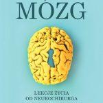 """""""Jak otworzyłem mózg. Lekcje życia od neurochirurga"""""""