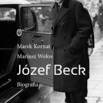 """""""Józef Beck. Biografia"""""""