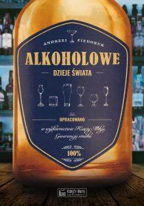 Alkoholowe dzieje świata Andrzej Fiedoruk