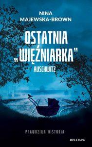 Ostatnia więźniarka Auschwitz Nina Majewska-Brown