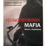 """""""Jednoosobowa mafia. Misiek z Nadarzyna"""""""