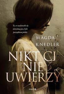 Magda Knedler Nikt ci nie uwierzy