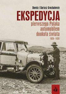 Ekspedycja pierwszego Polaka automobilem dookoła świata 1926-1928