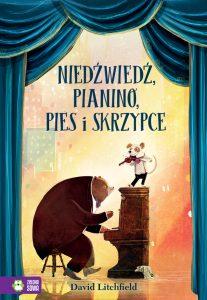 Niedźwiedź, pianino, pies i skrzypce David Litchfield