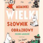 """""""Muminki. Wielki słownik obrazkowy polsko-angielski"""""""