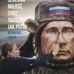 """""""Szalona miłość. Chcę takiego jak Putin. Reportaże z Rosji"""""""