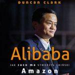 """""""Alibaba. Jak Jack Ma stworzył chiński Amazon"""""""