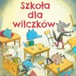 """""""Szkoła dla wilczków"""""""