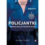 """""""Policjantki. Kobiece oblicze polskich służb"""""""