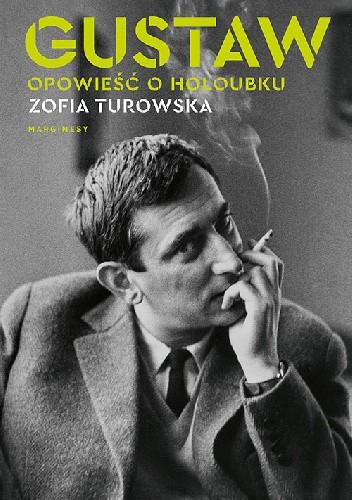 Gustaw. Opowieść o Holoubku Zofia Turowska