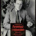"""""""Parweniusz z rodowodem. Biografia Tadeusza Dołęgi-Mostowicza"""""""