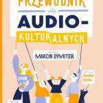 """""""Przewodnik dla audio-kulturalnych"""""""