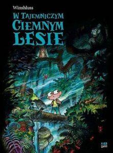 W tajemniczym ciemnym lesie Winshluss