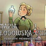 """""""Maria Skłodowska-Curie. Pierwiastki promieniotwórcze"""", """"Darwin. Ewolucja teorii"""""""