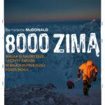 """""""8000 zimą. Walka o najwyższe szczyty świata w najokrutniejszej porze roku"""""""