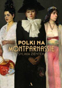 Polki na Montparnassie Sylwia Zientek