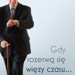 """""""Gdy rozerwą się więzy czasu… Kazania krótkie"""""""