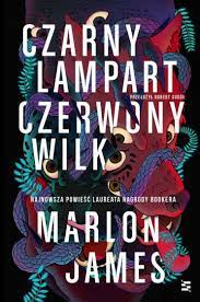 Czarny lampart, czerwony wilk Marlon James
