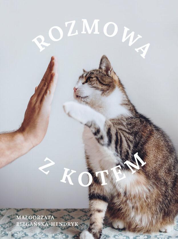 Rozmowa z kotem Małgorzata Biegańska-Hendryk