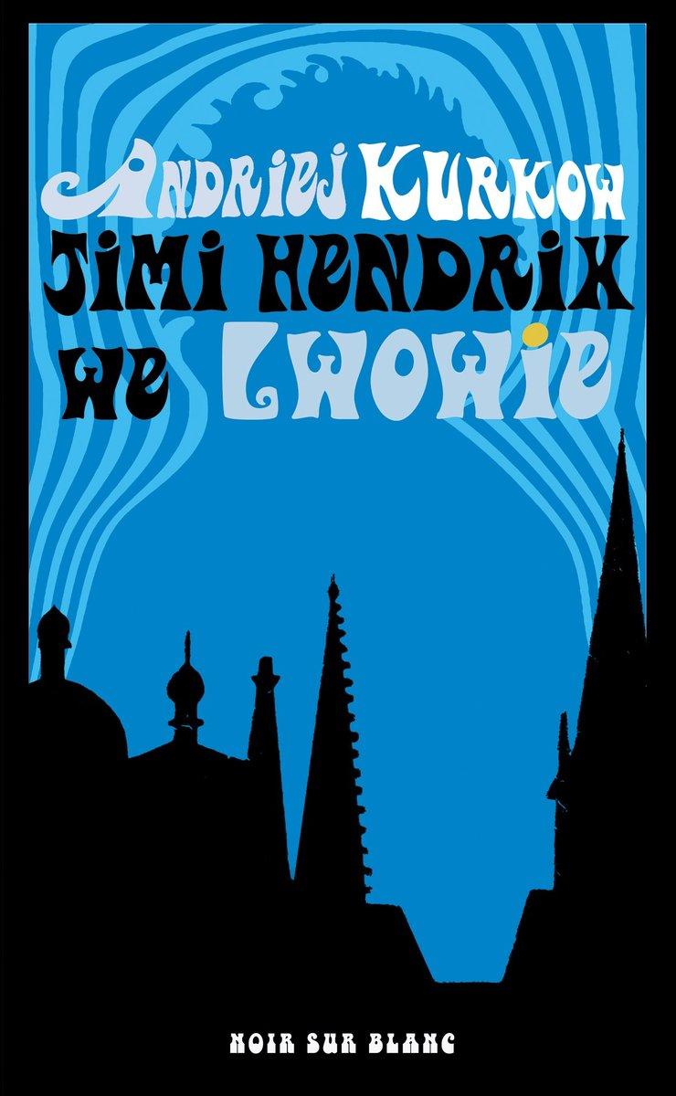 Jimi Hendrix we Lwowie Andriej Kurkow