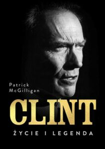Clint życie i legenda Patrick McGilligan