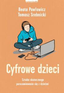 Beata Pawłowicz Tomasz Srebnicki Cyfrowe dzieci