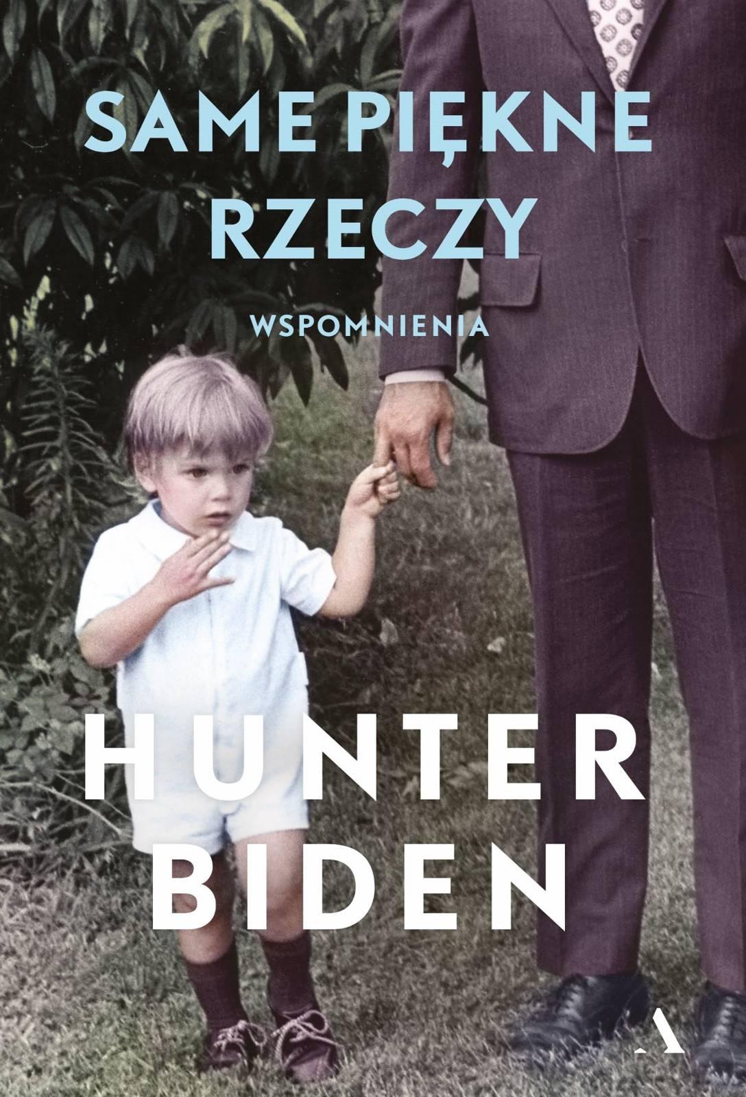 Same piękne rzeczy Wspomnienia Hunter Biden