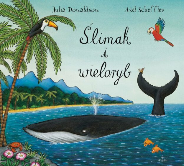 Ślimak i wieloryb Julia Donaldson Axel Scheffler