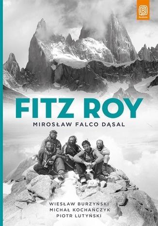 Fitz Roy Aconcagua Mirosław Falco Dąsal