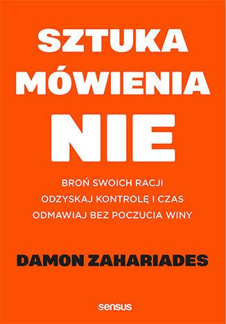 Sztuka mówienia nie Damon Zahariades