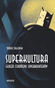 Superkultura Tomasz Żaglewski
