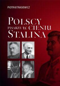 Polscy artyści w cieniu Stalina Piotr Kitrasiewicz