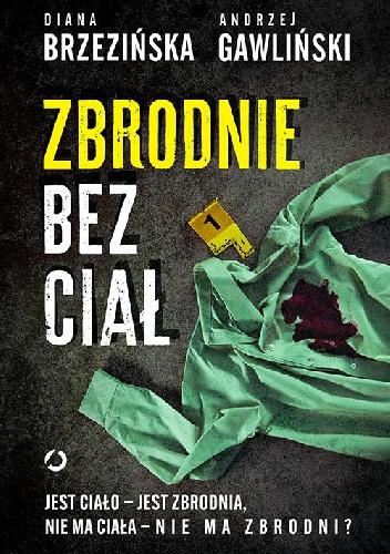 Zbrodnie bez ciał Diana Brzezińska Andrzej Gawliński