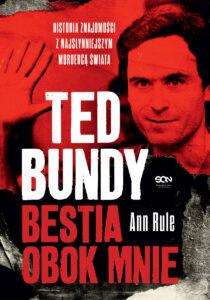 Ted Bundy Bestia obok mnie Ann Rule